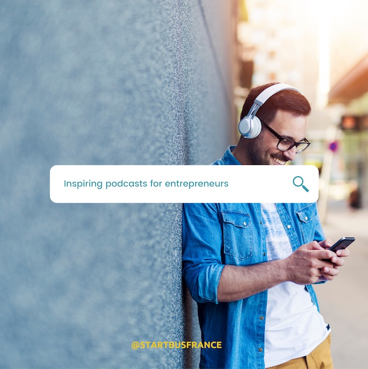 Inspiring podcasts in English and French for entrepreneurs