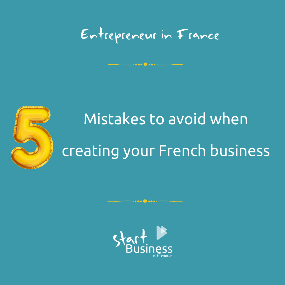 5 mistakes to avoid when creating a business in France