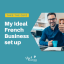Quiz: What's the ideal setup for your business in France?